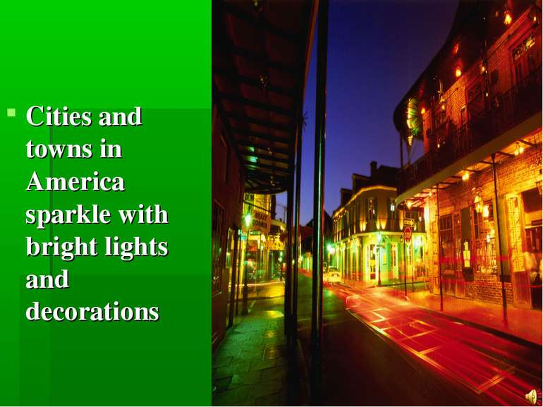 Cities and towns in America sparkle with bright lights and decorations