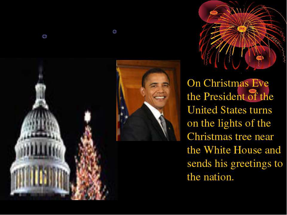 On Christmas Eve the President of the United States turns on the lights of th...