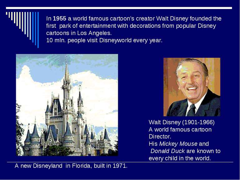 In 1955 a world famous cartoon's creator Walt Disney founded the first park o...
