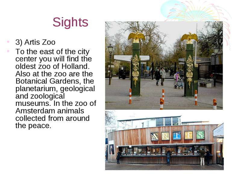 Sights 3) Artis Zoo To the east of the city center you will find the oldest z...