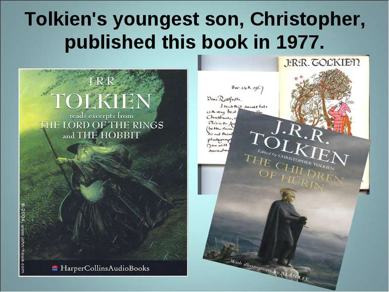 Tolkien's youngest son, Christopher, published this book in 1977.