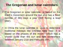 The Gregorian and lunar calendars The Gregorian or solar calendar is based on...