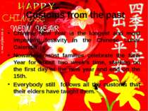 Customs from the past Chinese New Year is the longest and most important fest...