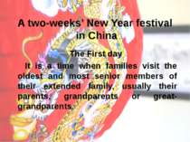 A two-weeks' New Year festival in China The First day It is a time when famil...