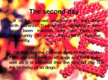 The second day It is for married daughters to visit their birth parents. Trad...