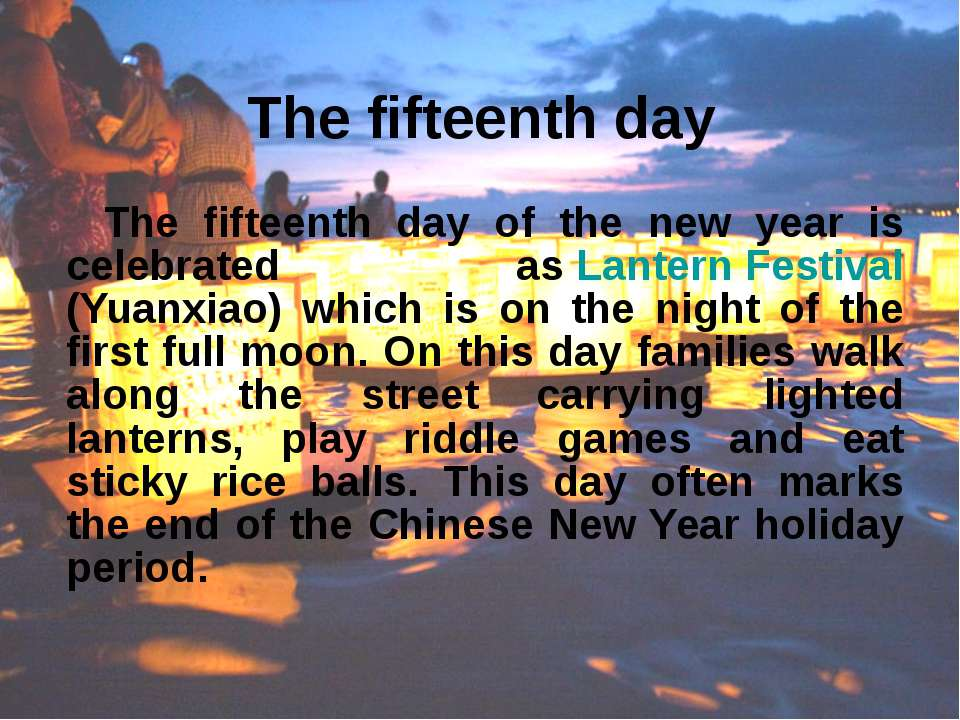 The fifteenth day The fifteenth day of the new year is celebrated as Lantern ...