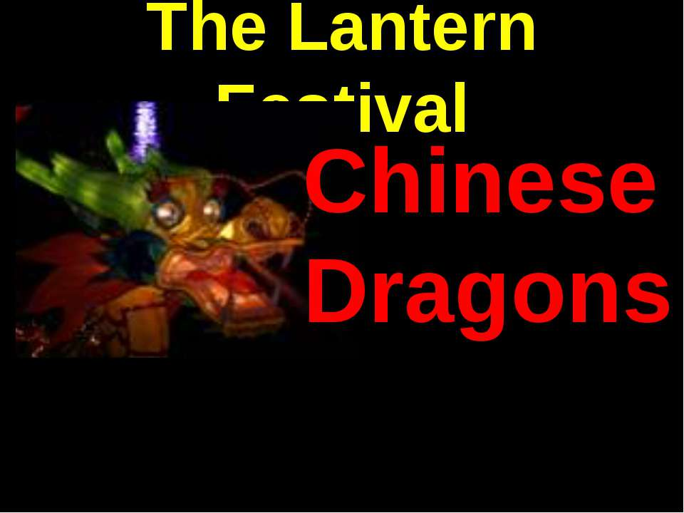 The Lantern Festival Chinese Dragons