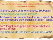 There are a lot of words of wisdom about politeness and kindness. Your task i...