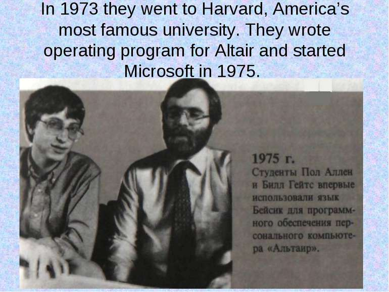 In 1973 they went to Harvard, America's most famous university. They wrote op...