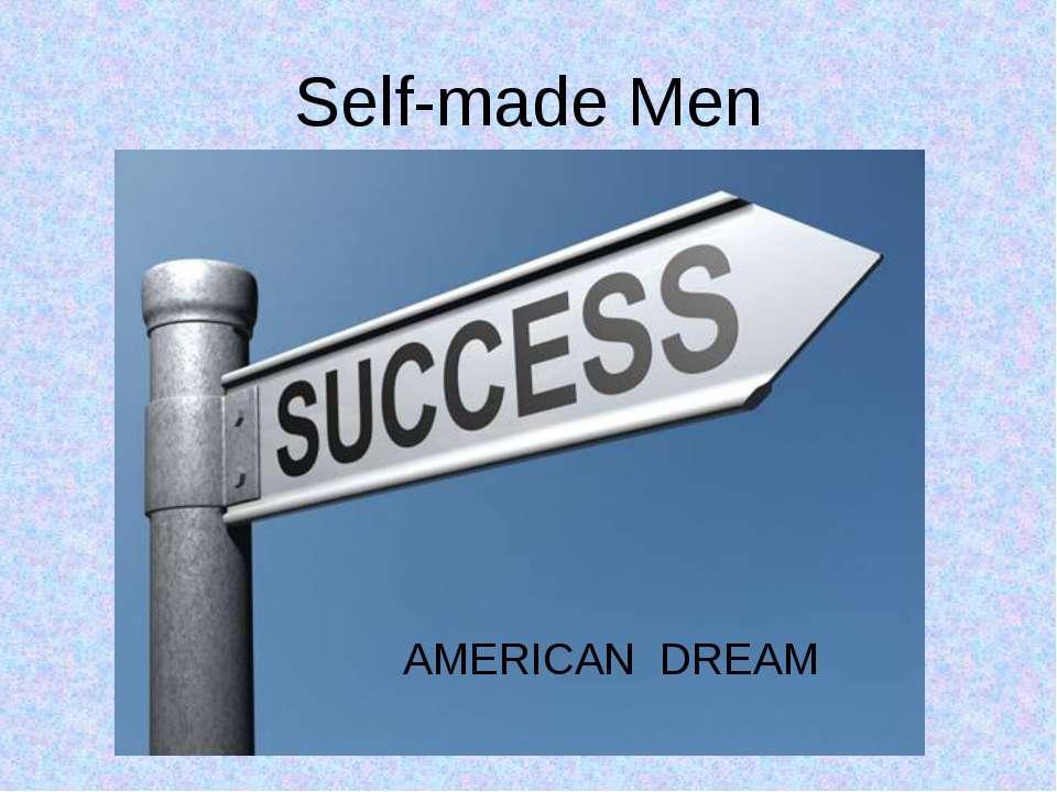 Self-made Men AMERICAN DREAM