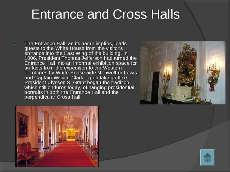 Entrance and Cross Halls The Entrance Hall, as its name implies, leads guests...