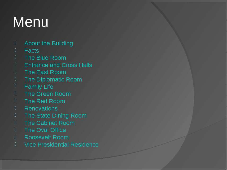 Menu About the Building Facts The Blue Room Entrance and Cross Halls The East...