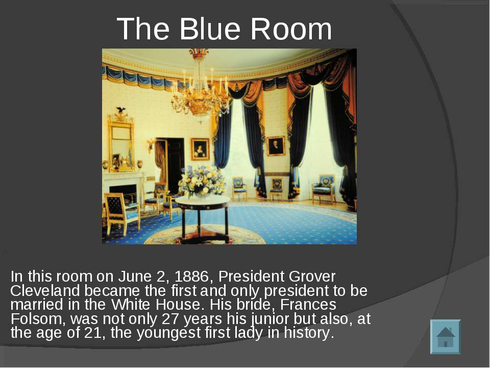 In this room on June 2, 1886, President Grover Cleveland became the first and...