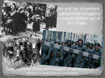 She and her co-workers organized the smuggling of Jewish children out of the ...