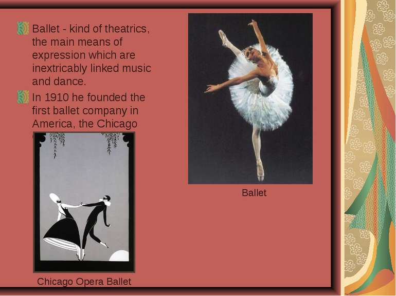 Ballet - kind of theatrics, the main means of expression which are inextricab...