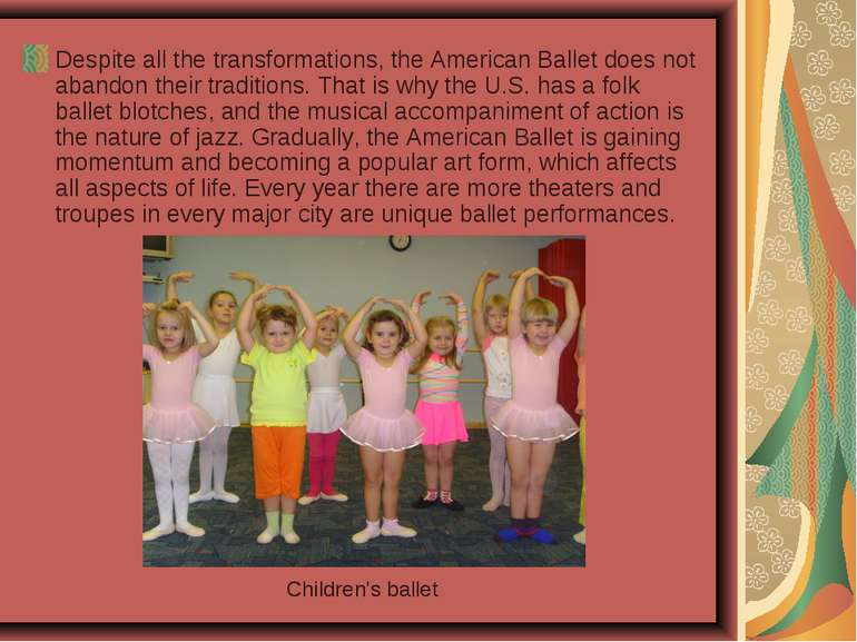 Despite all the transformations, the American Ballet does not abandon their t...