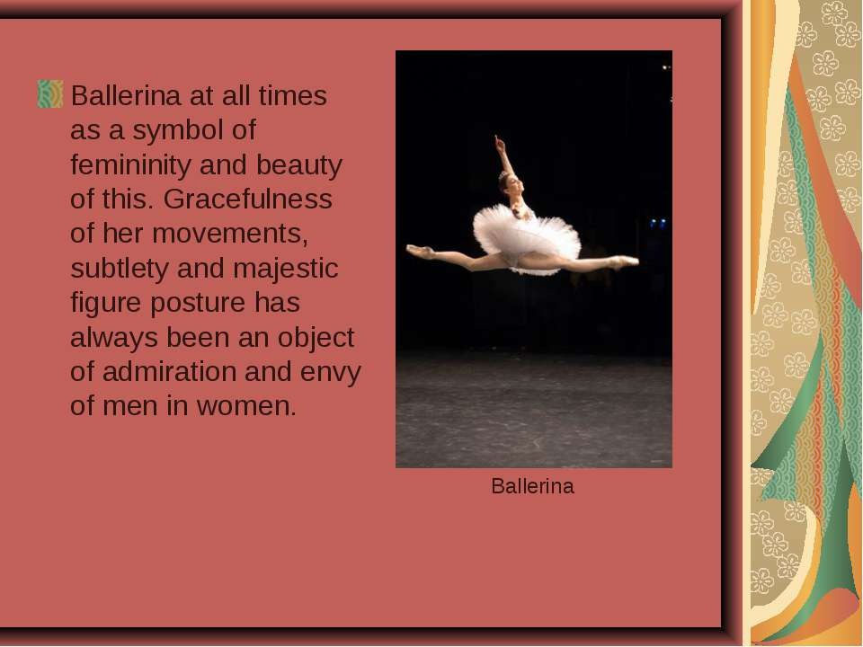Ballerina at all times as a symbol of femininity and beauty of this. Graceful...