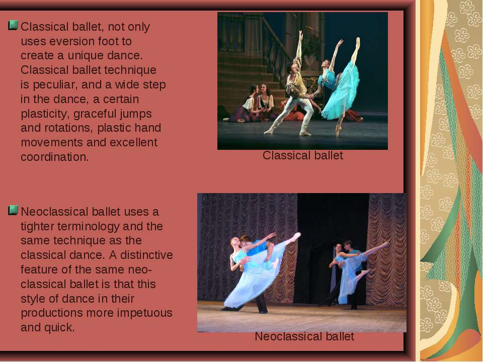 Classical ballet, not only uses eversion foot to create a unique dance. Class...