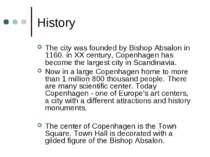 History The city was founded by Bishop Absalon in 1160. in XX century, Copenh...