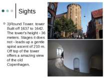 Sights 3)Round Tower. tower Built off 1637 to 1642. The tower's height - 36 m...