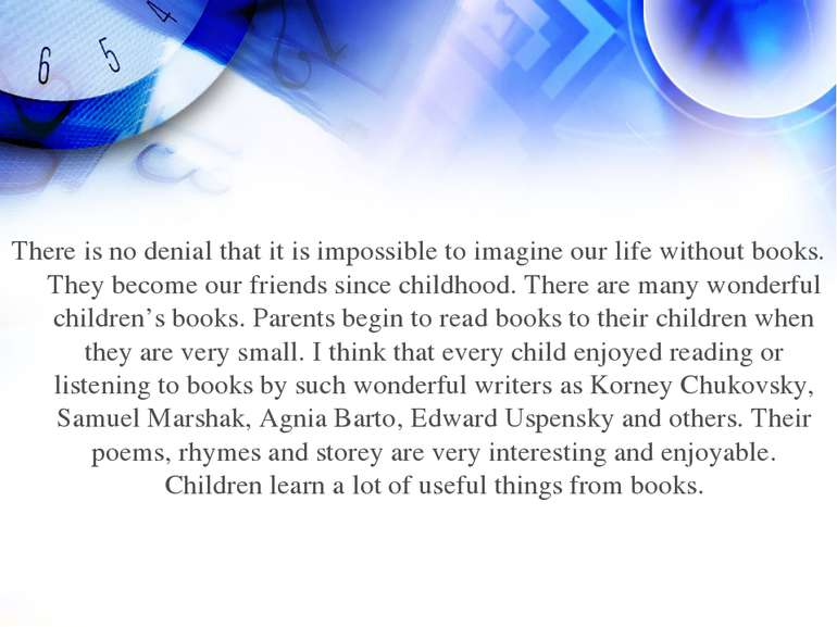 There is no denial that it is impossible to imagine our life without books. T...
