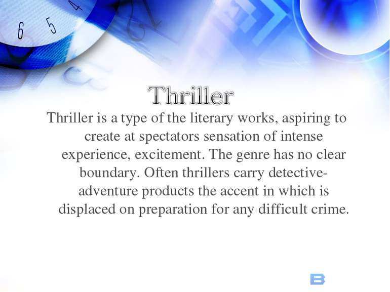 Thriller is a type of the literary works, aspiring to create at spectators se...