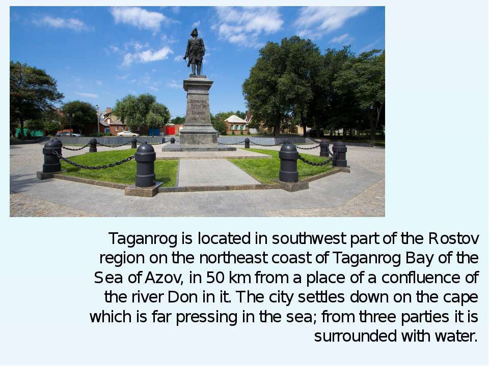 Taganrog is located in southwest part of the Rostov region on the northeast c...