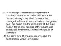In his design Cameron was inspired by a traditional model of an Italian villa...
