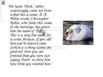 """The name """"Pooh,"""" rather surprisingly, came not from a bear but a swan. A. A. ..."""