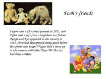 Pooh's friends Eeyore was a Christmas present in 1921, and Piglet was a gift ...