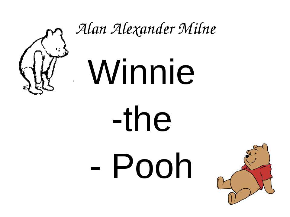 Alan Alexander Milne Winnie -the - Pooh
