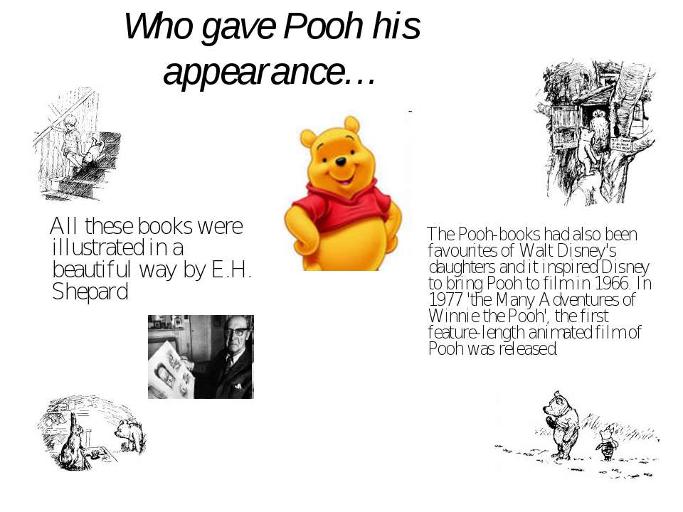 Who gave Pooh his appearance… All these books were illustrated in a beautiful...