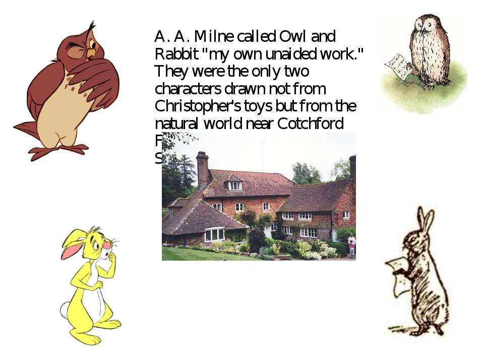 "A. A. Milne called Owl and Rabbit ""my own unaided work."" They were the only t..."