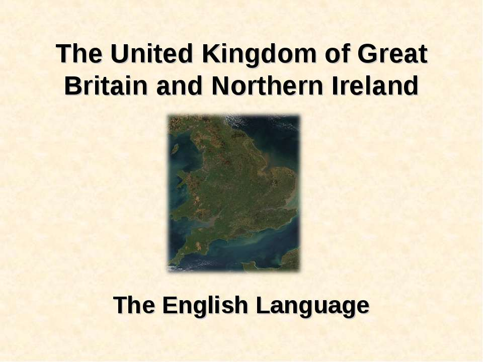 The United Kingdom of Great Britain and Northern Ireland The English Language