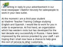 I am writing in reply to your advertisement in our local newspaper Vladimir N...