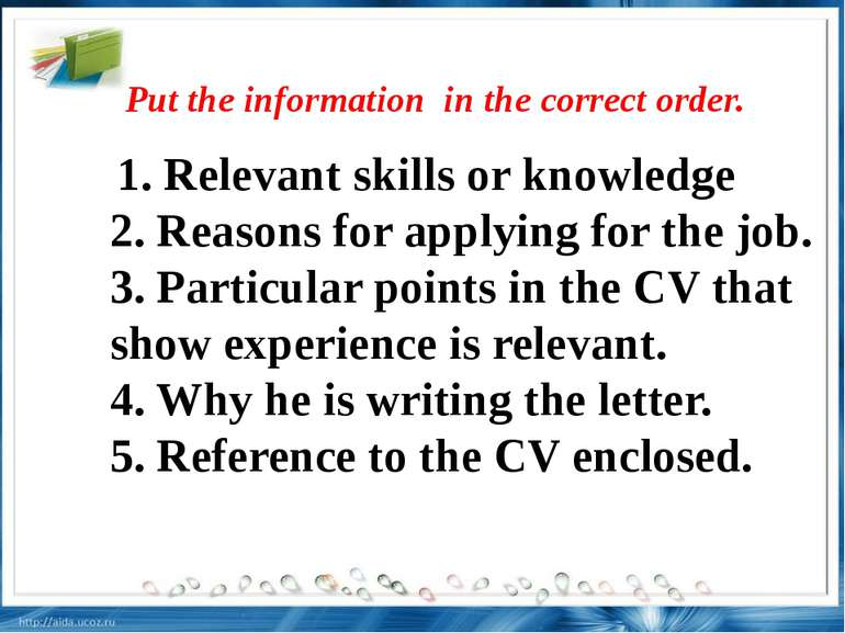 1. Relevant skills or knowledge 2. Reasons for applying for the job. 3. Parti...