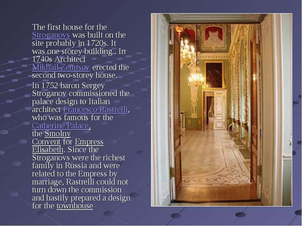 The first house for theStroganovswas built on the site probably in 1720s. I...
