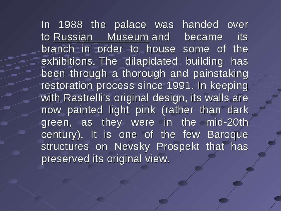 In 1988 the palace was handed over toRussian Museumand became its branch in...