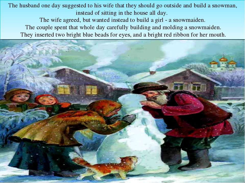 The husband one day suggested to his wife that they should go outside and bui...