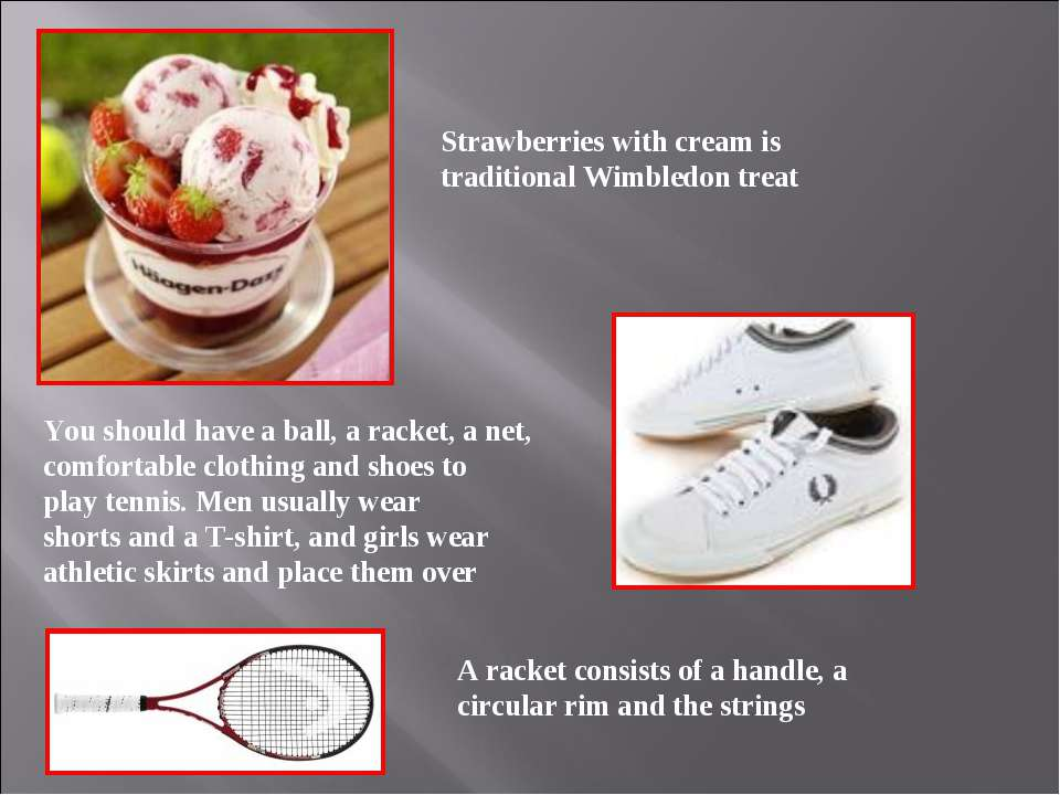 Strawberries with cream is traditional Wimbledon treat You should have a ball...