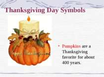 Thanksgiving Day Symbols Pumpkins are a Thanksgiving favorite for about 400 y...
