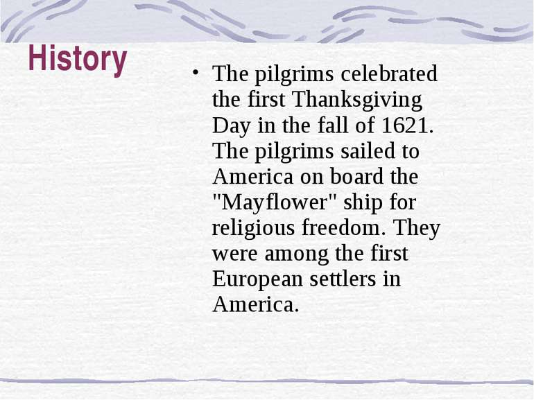 History The pilgrims celebrated the first Thanksgiving Day in the fall of 162...