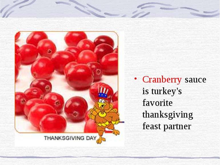 Cranberry sauce is turkey's favorite thanksgiving feast partner