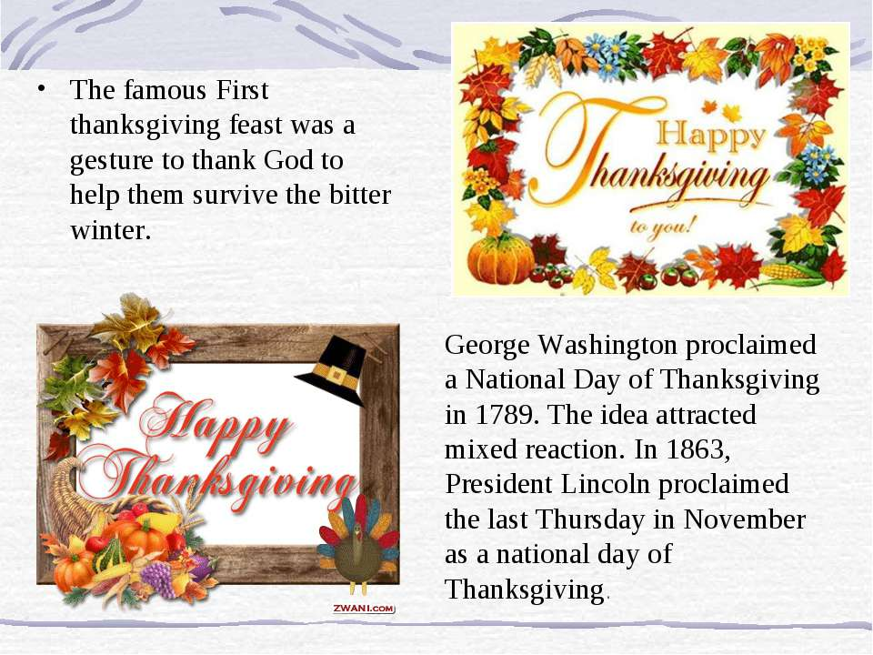 The famous First thanksgiving feast was a gesture to thank God to help them s...