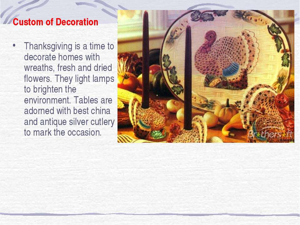 Custom of Decoration Thanksgiving is a time to decorate homes with wreaths, f...