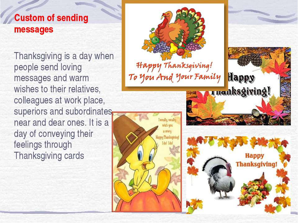 Custom of sending messages Thanksgiving is a day when people send loving mess...