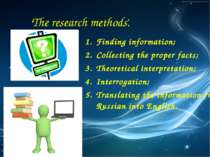 Finding information; Collecting the proper facts; Theoretical interpretation;...