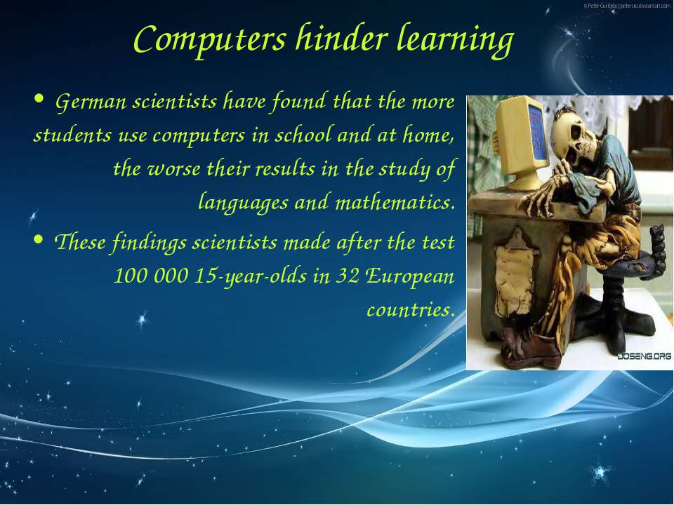 German scientists have found that the more students use computers in school a...