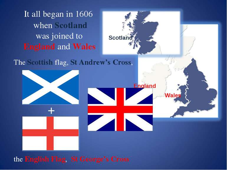 It all began in 1606 when Scotland was joined to England and Wales The Scotti...