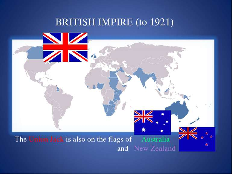 BRITISH IMPIRE (to 1921) The Union Jack is also on the flags of Australia and...